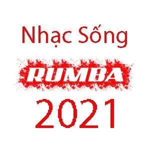 Rumba Nhạc Sống MLA 2021 (V13)